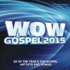 WOW gospel. the year's 30 top gospel artists and songs.