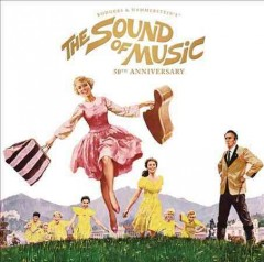 The sound of music : 50th anniversary edition / [music by Richard Rodgers ; lyrics by Oscar Hammerstein]. - [music by Richard Rodgers ; lyrics by Oscar Hammerstein].