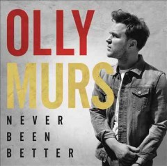 Never been better /  Olly Murs. - Olly Murs.
