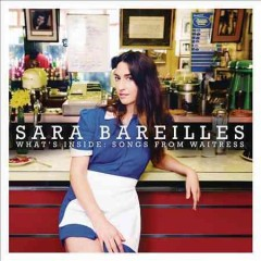 What's inside : songs from Waitress / Sara Bareilles - Sara Bareilles