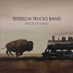 Made up mind /  Tedeschi Trucks Band. - Tedeschi Trucks Band.