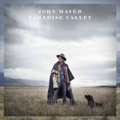 Paradise Valley /  John Mayer. - John Mayer.