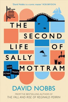 The second life of Sally Mottram - David Nobbs.