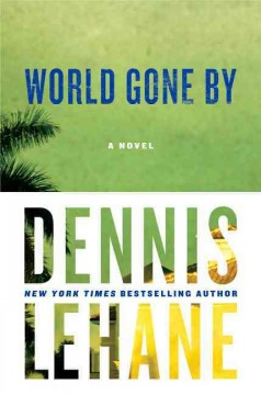 World Gone By / Dennis Lehane - Dennis Lehane