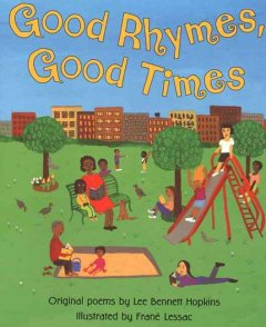 Good rhymes, good times : original poems / by Lee Bennett Hopkins ; illustrated by Frane? Lessac. - by Lee Bennett Hopkins ; illustrated by Frane? Lessac.
