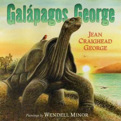 Galápagos George /  Jean Craighead George ; paintings by Wendell Minor. - Jean Craighead George ; paintings by Wendell Minor.