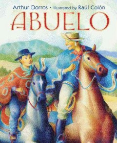 Abuelo - by Arthur Dorros ; illustrated by Raúl Colón.