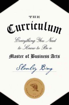 Curriculum : Everything You Need to Know to Be a Master of Business Arts