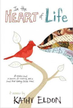 In the heart of life : a memoir / by Kathy Eldon.