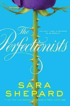 The perfectionists - Sara Shepard.