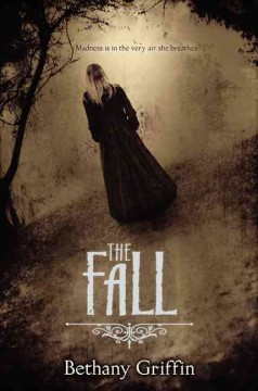 The fall - Bethany Griffin.