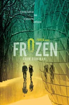 Frozen : a Taken novel - Erin Bowman.