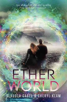 Etherworld /  Claudia Gabel & Cheryl Klam. - Claudia Gabel & Cheryl Klam.