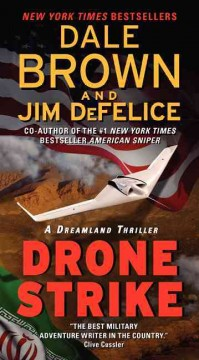 Drone strike : a Dreamland thriller - Dale Brown and Jim DeFelice.