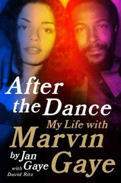 After the dance : my life with Marvin Gaye / Jan Gaye with David Ritz. - Jan Gaye with David Ritz.