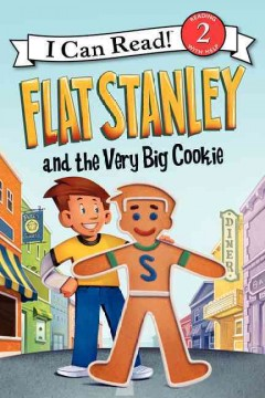 Flat Stanley and the very big cookie /  created by Jeff Brown ; by Lori Haskins Houran ; pictures by Macky Pamintuan. - created by Jeff Brown ; by Lori Haskins Houran ; pictures by Macky Pamintuan.