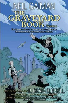 The graveyard book Vol. 2 - based on the novel by: Neil Gaiman ; graphic adapted by: P. Craig Russell ; illustrated by: David Lafuente, Scott Hampton, P. Craig Russell, Kevin Nowlan, Galen Showman ; colorist: Lovern Kindzierski ; letterer: Rick Parker.
