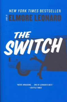 The switch - Elmore Leonard.