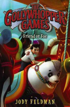 The Gollywhopper Games : friend or foe / by Jody Feldman ; illustrations by Victoria Jamieson. - by Jody Feldman ; illustrations by Victoria Jamieson.