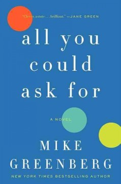 All you could ask for /  Mike Greenberg. - Mike Greenberg.