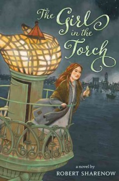 The girl in the torch /  Robert Sharenow. - Robert Sharenow.