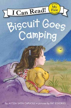 Biscuit goes camping /  story by Alyssa Satin Capucilli ; picture by Pat Schories. - story by Alyssa Satin Capucilli ; picture by Pat Schories.