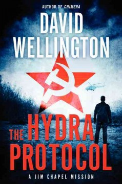 The hydra protocol : a Jim Chapel mission - David Wellington.
