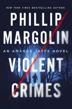 Violent crimes : an Amanda Jaffe novel / Phillip Margolin. - Phillip Margolin.