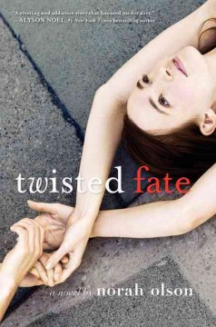 Twisted fate : a novel / by Norah Olson. - by Norah Olson.