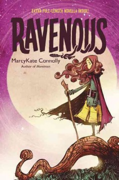 Ravenous /  MarcyKate Connolly. - MarcyKate Connolly.