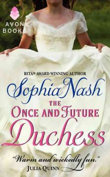 The once and future duchess - Sophie Nash.