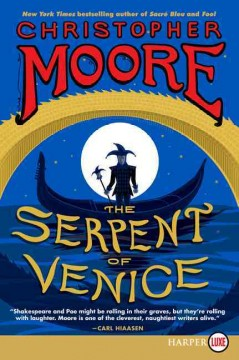The serpent of Venice - Christopher Moore.