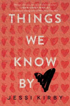 Things we know by heart /  Jessi Kirby. - Jessi Kirby.