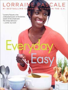 Everyday easy /  Lorraine Pascale ; photographs by Myles New. - Lorraine Pascale ; photographs by Myles New.