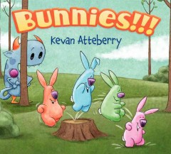 Bunnies!!! /  Kevan Atteberry. - Kevan Atteberry.