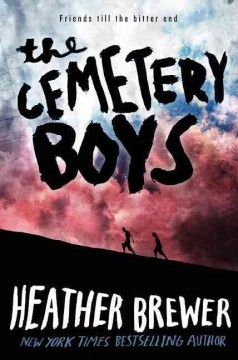 The cemetery boys /  Heather Brewer. - Heather Brewer.