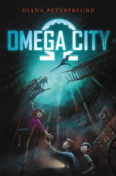 Omega City /  Diana Peterfreund. - Diana Peterfreund.