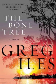 The Bone Tree / Greg Iles - Greg Iles