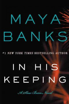 In his keeping /  Maya Banks. - Maya Banks.
