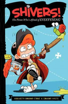 The pirate who's afraid of everything /  by Annabeth Bondor-Stone and Connor White ; illustrated by Anthony Holden. - by Annabeth Bondor-Stone and Connor White ; illustrated by Anthony Holden.