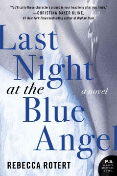 Last night at the blue angel : a novel - Rebecca Rotert.
