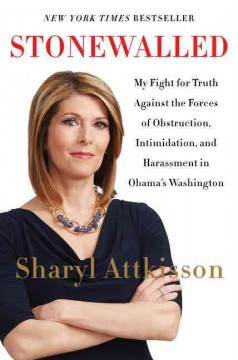 Stonewalled : My Fight for Truth Against the Forces of Obstruction, Intimidation, and Harassment in Obama's Washington