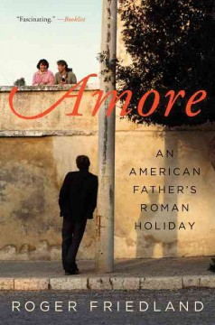 Amore : An American Father's Roman Holiday
