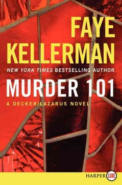/ Murder 101 : a Decker / Lazarus novel