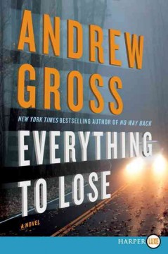 Everything to lose - Andrew Gross.