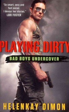 Playing dirty : bad boys undercover / Helenkay Dimon.
