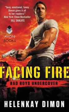 Facing fire : bad boys undercover / HelenKay Dimon.