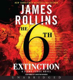 The 6th extinction - James Rollins.