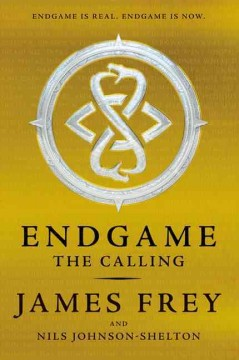 Endgame : the calling - James Frey and Nils Johnson-Shelton.