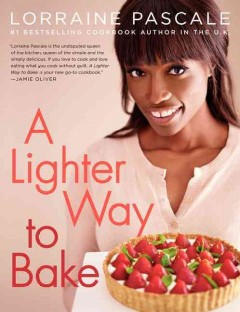 A lighter way to bake /  Lorraine Pascale ; photographs by Myles New. - Lorraine Pascale ; photographs by Myles New.